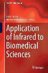 Application of Infrared to Biomedical Sciences | Ng, Eddie Y. K. ; Etehadtavakol, Mahnaz |