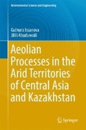 Aeolian Processes as Dust Storms in the Deserts of Central Asia and Kazakhstan | Gulnura Issanova |