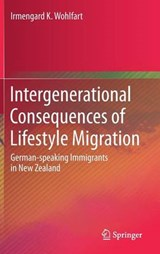 Intergenerational Consequences of Lifestyle Migration | Irmengard K. Wohlfart |