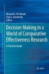 Decision Making in a World of Comparative Effectiveness Research |  |