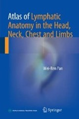 Atlas of Lymphatic Anatomy in the Head, Neck, Chest and Limbs | Wei-Ren Pan |
