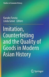 Imitation, Counterfeiting and the Quality of Goods in Modern Asian History |  |