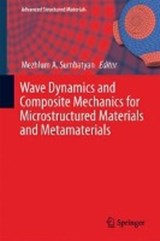 Wave Dynamics and Composite Mechanics for Microstructured Materials and Metamaterials | auteur onbekend |
