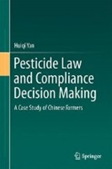 Pesticide Law and Compliance Decision Making | Huiqi Yan |