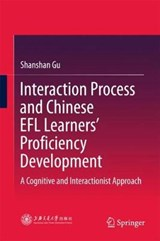 Interaction Process and Chinese EFL Learners' Proficiency Development | Shanshan Gu |