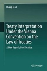 Treaty Interpretation under the Vienna Convention on the Law of Treaties | Chang-Fa Lo |