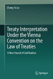 Treaty Interpretation under the Vienna Convention on the Law of Treaties