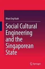 Social Cultural Engineering and the Singaporean State | Khun Eng Kuah |