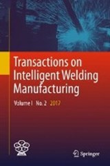 Transactions on Intelligent Welding Manufacturing | auteur onbekend |