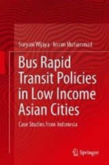 Moving the Masses: Bus-Rapid Transit (BRT) Policies in Low Income Asian Cities | Suryani Eka Wijaya ; Muhammad Imran |