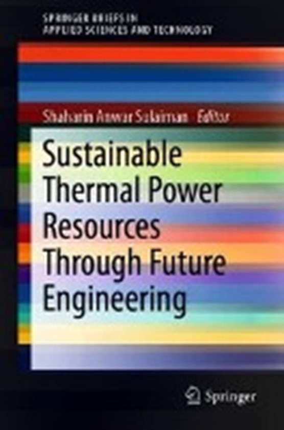 Sustainable Thermal Power Resources Through Future Engineering