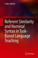 Referent Similarity and Nominal Syntax in Task-Based Language Teaching | Craig Lambert |