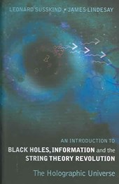 An Introduction to Black Holes, Information and the String Theory Revolution | Leonard Susskind |