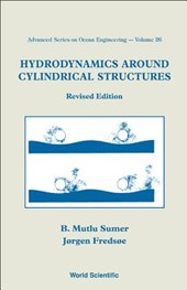 Hydrodynamics Around Cylindrical Structures (Revised Edition | B Mutlu Sumer |