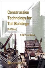 Construction Technology for Tall Buildings | Yit Lin Michael Chew |
