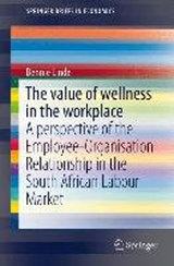 The value of wellness in the workplace | Bennie Linde |