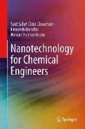 Nanotechnology for Chemical Engineers | Said Salah Eldin Elnashaie |