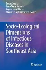 Socio-Ecological Dimensions of Infectious Diseases in Southeast Asia | auteur onbekend |