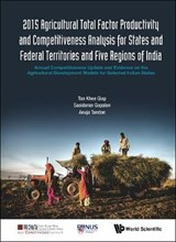2015 Agricultural Total Factor Productivity and Competitiveness Analysis for States and Federal Territories and Five Regions of India | Giap, Tan Khee ; Gopalan, Sasidaran ; Tandon, Anuja |