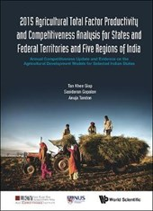 2015 Agricultural Total Factor Productivity and Competitiveness Analysis for States and Federal Territories and Five Regions of India