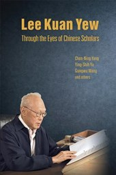Lee Kuan Yew Through the Eyes of Chinese Scholars
