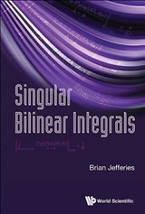 Singular Bilinear Integrals | Brian Raymond Frederick Jefferies |