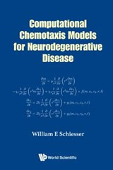 Computational Chemotaxis Models for Neurodegenerative Disease | William E. Schiesser |
