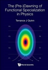 The Pre-dawning of Functional Specialization in Physics | Terrance J. Quinn |