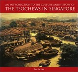 An Introduction to the History and Culture of the Teochews in Singapore | Charlene Tan |