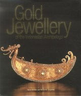 Gold Jewellery of the Indonesian Archipelago | Richter, Anne; Carpenter, Bruce |