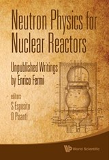 Neutron Physics for Nuclear Reactors | Enrico Fermi |