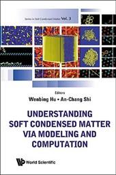 Understanding Soft Condensed Matter Via Modeling and Computation