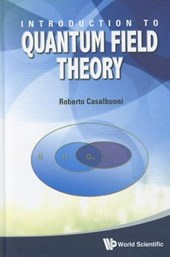 Introduction to Quantum Field Theory | Roberto Casalbuoni |