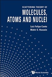 Scattering Theory of Molecules, Atoms and Nuclei | L. Felipe Canto |