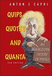 Quips, Quotes and Quanta