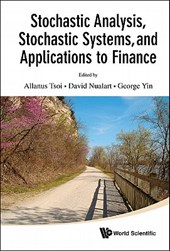Stochastic Analysis, Stochastic Systems, and Applications to Finance