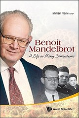 Benoit Mandelbrot: A Life In Many Dimensions | Frame Michael |