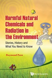 Harmful Natural Chemicals and Radiation in the Environment | Raymond Poon |