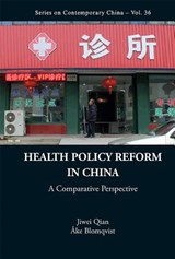 Health Policy Reform In China: A Comparative Perspective | Jiwei Qian ; Ake Blomqvist |