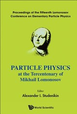 Particle Physics at the Tercentenary of Mikhail Lomonosov |  |