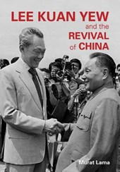 Lee Kuan Yew and the Revival of China