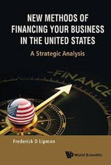 New Methods of Financing Your Business in the United States | Frederick D. Lipman |