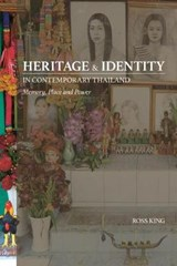 Heritage and Identity in Contemporary Thailand | Ross King |