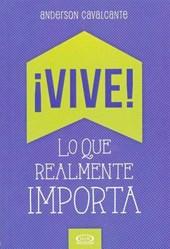 ¡Vive! lo que realmente importa/ Live! That's All that Matters