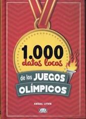 1.000 datos locos de los Juegos Olímpicos/ 1,000 Cracy Facts about the Olympics