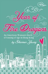 Year of Fire Dragons | Shannon Young |