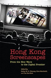 Hong Kong Screenscapes - From the New Wave to the Digital Frontier