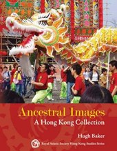 Ancestral Images - A Hong Kong Collection