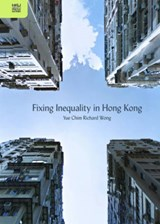 Fixing Inequality in Hong Kong | Yue Chim Richard Wong |