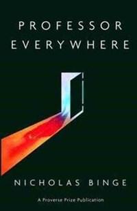 Professor Everywhere | Nicholas Binge |